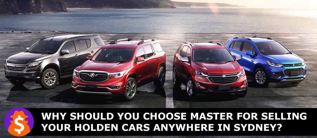 Master for Selling Your Holden Cars