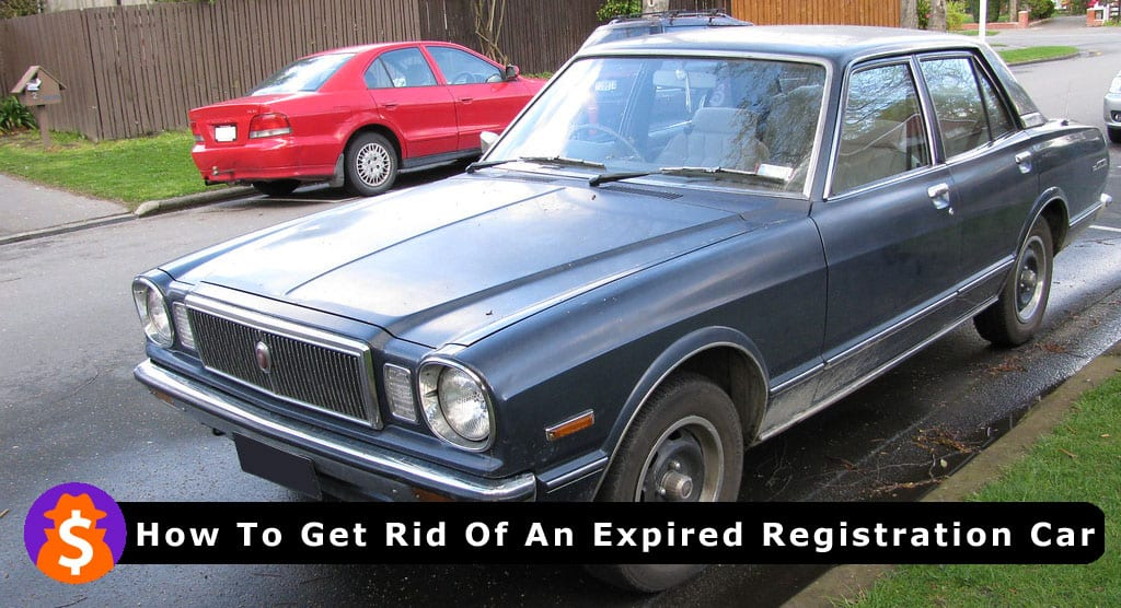 How To Get Rid Of An Expired Registration Car