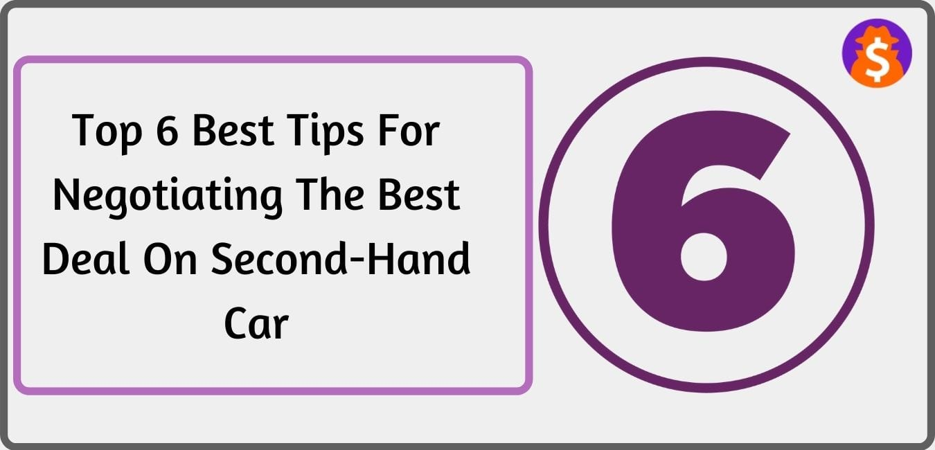 6 best tips for negotiating the best deal on a second-hand car